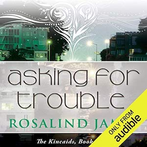 Excerpt: Asking for Trouble audiobook by Rosalind James