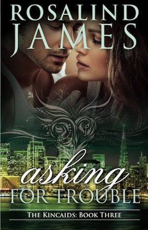 Asking for Trouble by Rosalind James